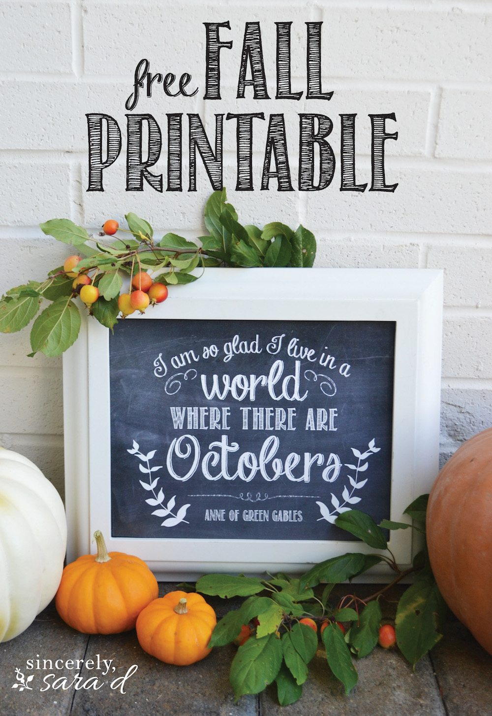 "FREE FALL PRINTABLE!! ""I'm so glad I live in a world where there are Octobers"" -Anne of Green Gables"