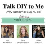 (First Ever) Talk DIY to Me LINK PARTY